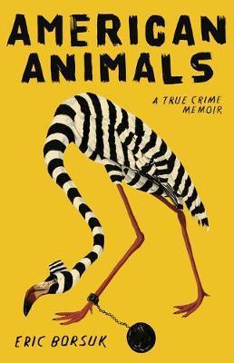 American Animals by Eric Borsuk
