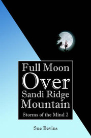 Full Moon Over Sandi Ridge Mountain: Storms of the Mind 2 by Sue Bevins image