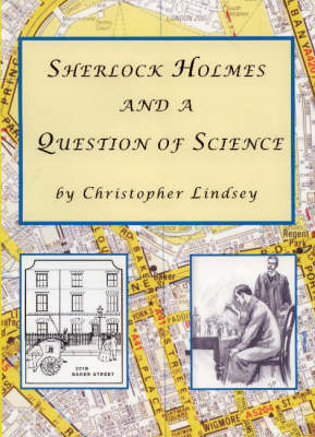 Sherlock Holmes and a Question of Science by Christopher Lindsey image