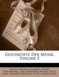 Geschichte Der Musik, Volume 5 by August Wilhelm Ambros image
