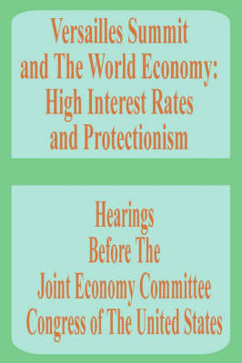 Versailles Summit and the World Economy: High Interest Rates and Protectionism by Books for Business
