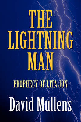 The Lightning Man by David Mullens