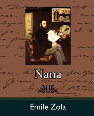 Nana by Zola Emile Zola