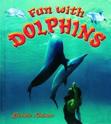 Fun with Dolphins by Bobbie Kalman image