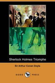 Sherlock Holmes Triomphe (Dodo Press) by Sir Arthur Conan Doyle image
