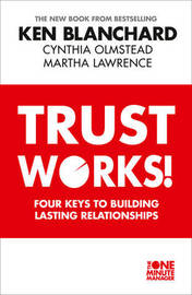 Trust Works by Ken Blanchard