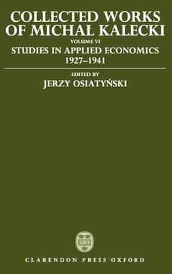 Collected Works of Michal Kalecki: Volume 6 by Michal Kalecki