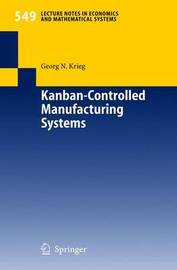 Kanban-Controlled Manufacturing Systems by Georg Krieg