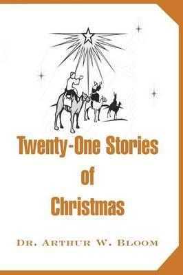 Twenty-One Stories of Christmas by Arthur W. Bloom image