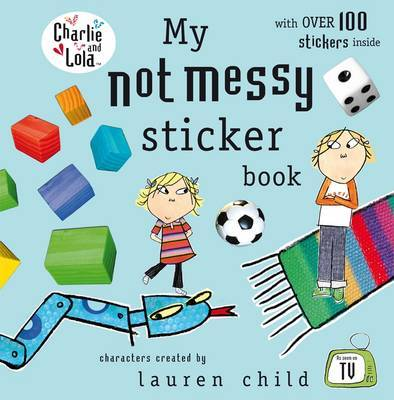My Not Messy Sticker Book by Lauren Child image