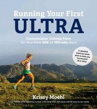 Running Your First Ultra by Krissy Moehl