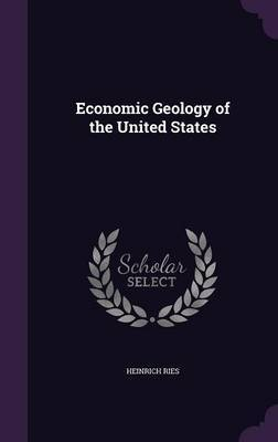 Economic Geology of the United States by Heinrich Ries image
