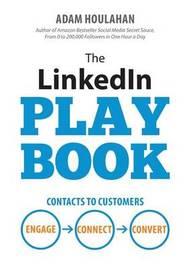 The LinkedIn Playbook by Adam Houlahan