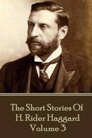 H. Rider Haggard - The Short Stories of H. Rider Haggard by H.Rider Haggard image