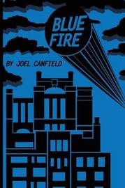 Blue Fire by Joel Canfield