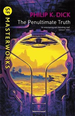 The Penultimate Truth (S.F. Masterworks) by Philip K. Dick image