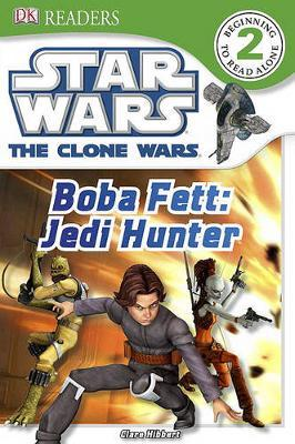 DK Readers L2: Star Wars: The Clone Wars: Boba Fett, Jedi Hunter by Clare Hibbert image