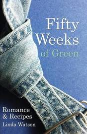 Fifty Weeks of Green by Linda Watson
