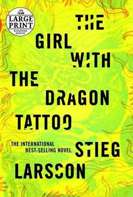The Girl with the Dragon Tattoo: Large Print by Stieg Larsson