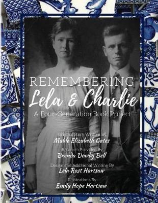 Remembering Lela & Charlie by Lela Rast Hartsaw