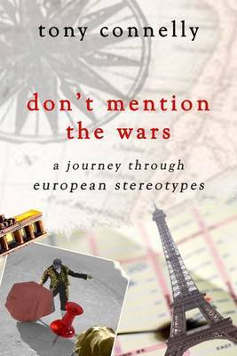 Don't Mention the Wars! by Tony Connelly