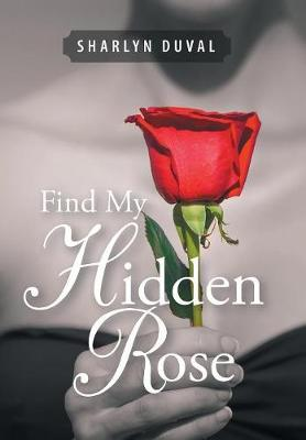 Find My Hidden Rose by Sharlyn Duval