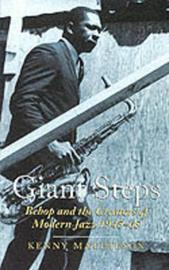 Giant Steps: Bebop and the Creators of Modern Jazz, 1945-65 by Kenny Mathieson image