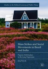 Mass Strikes and Social Movements in Brazil and India by Joerg Nowak