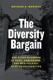 The Diversity Bargain by Natasha K Warikoo