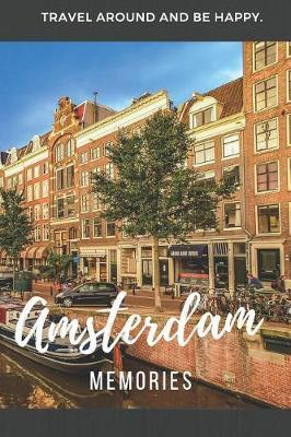 Memories Amsterdam by Travel Around the World Publishing