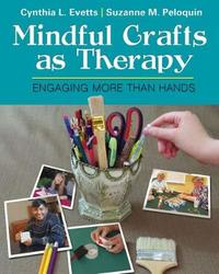 Mindful Crafts as Therapy by Evetts