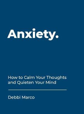 Anxiety by Debbi Marco