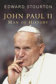 John Paul II: Man of History by Edward Stourton image