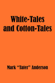 "White-Tales and Cotton-Tales by Mark ""Tater"" Anderson image"