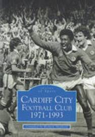 Cardiff City Football Club 1971-1993 by Richard Shepherd image