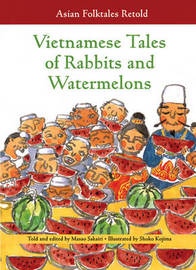 Vietnamese Tales of Rabbits and Watermelons by Sakiri Masao