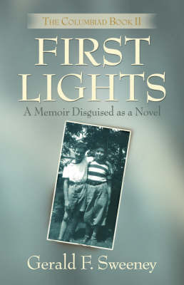 First Lights by Gerald F. Sweeney