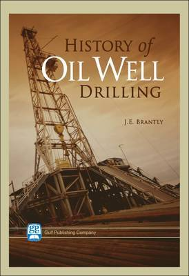 History of Oil Well Drilling by J. E. Brantly
