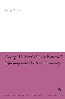 George Herbert's Holy Patterns: Reforming Individuals in Community by Greg Miller image