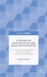 A Theory of Accumulation and Secular Stagnation by Daniel Aronoff
