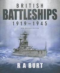 British Battleships 1919-1945 by R.A. Burt