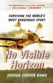 No Visible Horizon: Surviving the World's Most Dangerous Sport by Joshua Cooper Ramo