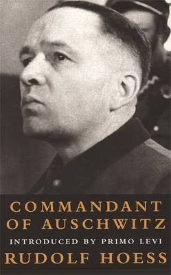 Commandant Of Auschwitz by Rudolf Hoess