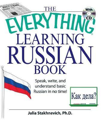 The Everything Learning Russian Book with CD by Julia Stakhnevich