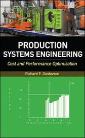 Production Systems Engineering: Cost and Performance Optimization by Richard E. Gustavson image