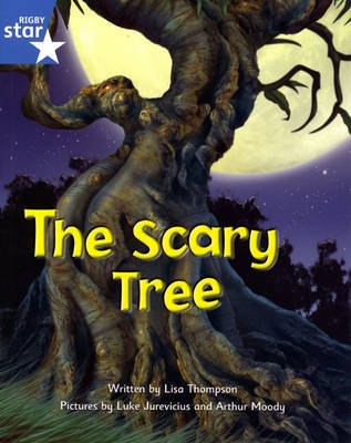 Fantastic Forest Blue Level Fiction: The Scary Tree by Lisa Thompson