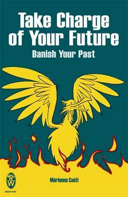 Take Charge of Your Future by Marianna Csoti