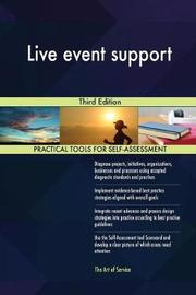 Live Event Support Third Edition by Gerardus Blokdyk