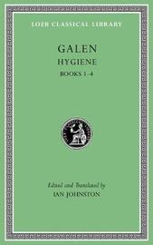 Hygiene, Volume I by Galen