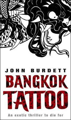Bangkok Tattoo by John Burdett image